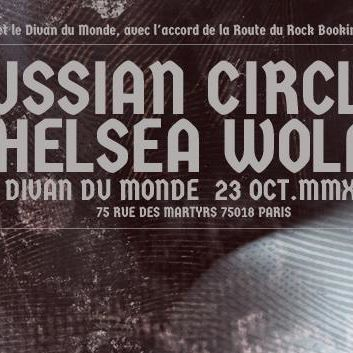 33th October 2013 - CHELSEA WOLFE + RUSSIAN CIRCLES  - Paris - Le Divan Du Monde - Post-Metal