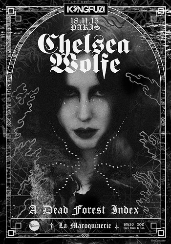 18 Novembre 2015 - CHELSEA WOLFE + A DEAD FOREST INDEX - Paris - Le Maroquinerie - Post-Folk-Doom-Goth