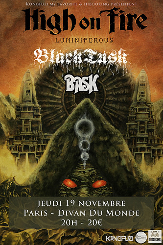 19th November 2015 - HIGH ON FIRE + BLACK TUSK + BASK - Paris - Le Divan Du Monde - Stoner
